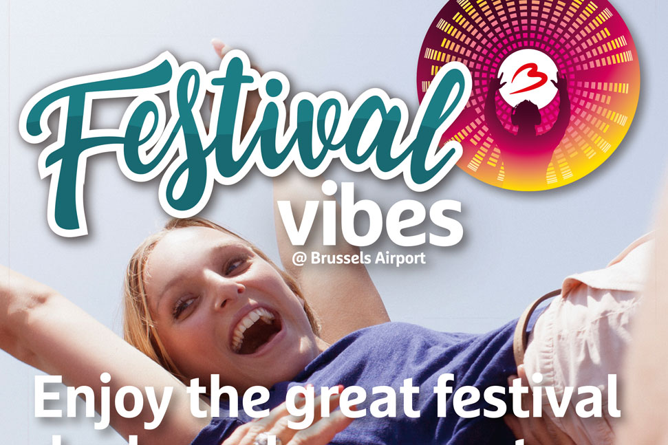 Brussels Airport – Festival Vibes Brussels Airport - Festival Vibes